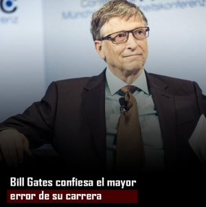 Bill Gates confiesa el mayor error de su carrera